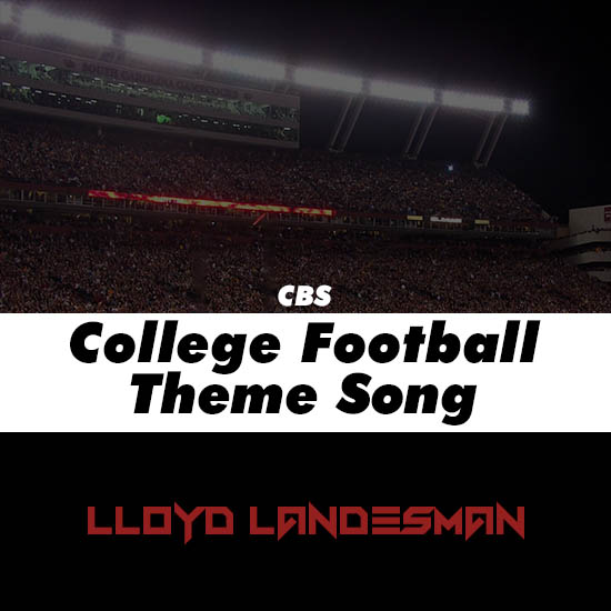 cbs college football theme song by lloyd landesman